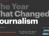 The Year That Changed Journalism