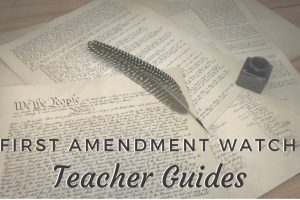 First Amendment Watch Teacher Guide: Why is James Madison's Defense of Freedom of the Press Critical Today?